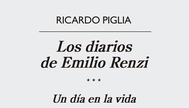 1. Sempre duc un llibre a sobre, ara 'Los diarios de Emilio Renzi', de Ricardo Piblia.