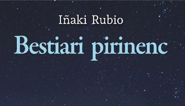 Presentació del llibre 'Bestiari pirinenc', d'Iñaki Rubio