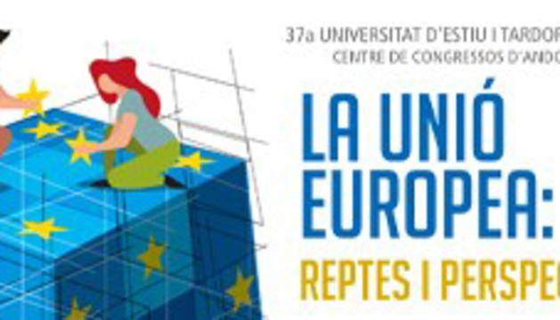 Universitat d'Estiu i Tardor d'Andorra 2021. La Unió Europea: reptes i perspectives